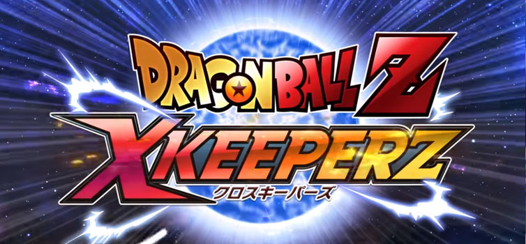 Dragon Ball Z X Keeperz: Teaser trailer and official website