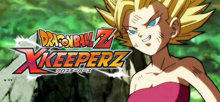 Dragon Ball Z X Keeperz: Caulifla and Ribrianne character trailers